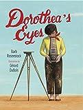 Dorothea's Eyes: Dorothea Lange Photographs the Truth