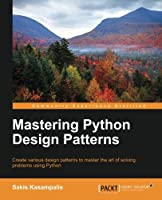 Mastering Python Design Patterns Front Cover