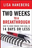 Two Weeks to a Breakthrough, Lisa L. Haneberg, 0787984825