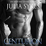 Centurion: An Impossible Novel, Book 11 | Julia Sykes