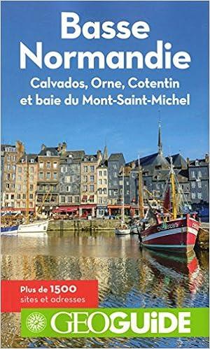 Lire Basse Normandie: Calvados, Orne, Cotentin et baie du Mont-Saint-Michel pdf