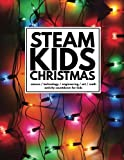 img - for STEAM Kids Christmas: Science / Technology / Engineering / Art / Math Activity Countdown for Kids book / textbook / text book