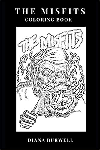 The Misfits Coloring Book: Epic Hardcore Punk Artists and ...