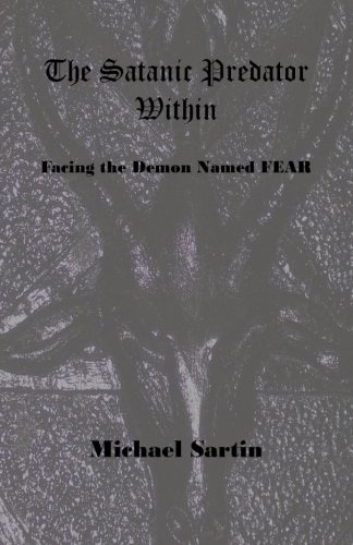 The Satanic Predator Within: Facing the Demon Named FEAR