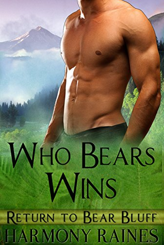 Who Bears Wins (Return To Bear Bluff Book 4) ()