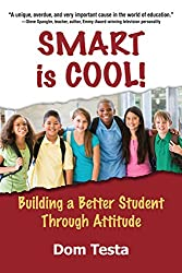 Smart is Cool!: Building a Better Student Through Attitude