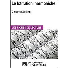 Le Istitutioni harmoniche de Gioseffo Zarlino: Les Fiches de lecture d'Universalis (French Edition)
