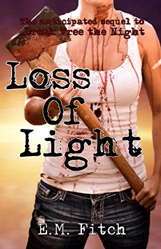 Loss of Light (The Break Free Series Book 2) by [Fitch, E.M.]