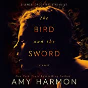 The Bird and the Sword | Amy Harmon