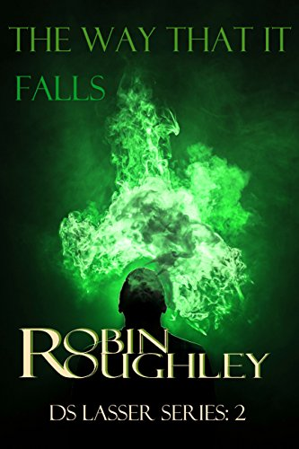 The Way That It Falls: DS Lasser series volume two (The DS Lasser Series Book 2)