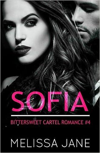Sofia: Volume 4 (A Bittersweet Cartel Romance): Amazon.es ...