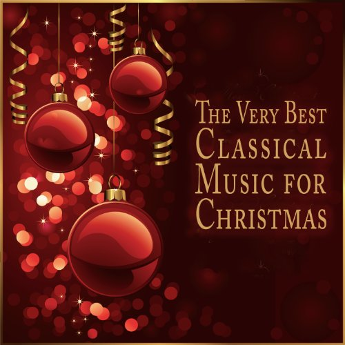 the very best classical music for christmas - Christmas Classical Music
