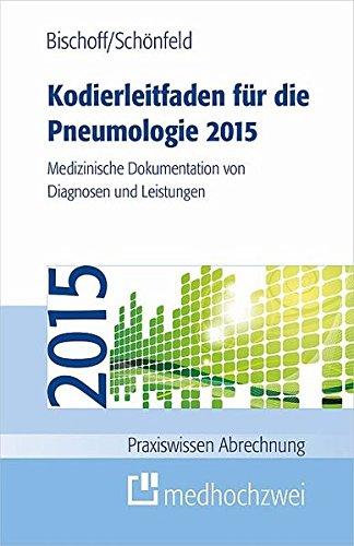 Kodierleitfaden für die Pneumologie 2015 (Praxiswissen Abrechnung)