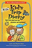 Kid's Trip Diary: Kids! Write About Your Own Adventures and Experiences! (Kid's Travel series)