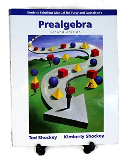Student Solutions Manual  for Tussy/Gustafson's Prealgebra, 2nd