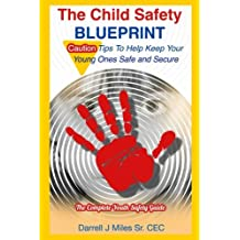 The Child Safety Blueprint: The Complete Safety Guide for Kids