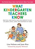 img - for What Kindergarten Teachers Know: Practical and Playful Ways for Parents to Help Children Listen, Learn, and Coope rate at Home book / textbook / text book