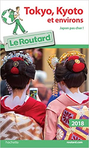 Guide du Routard Tokyo-Kyoto et environs 2018
