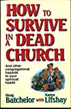 How to Survive in a Dead Church, Doug Batchelor and Karen Lifshay, 0816311978