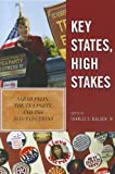 Key States High Stakes : Sarah Palin, the Tea Party, and the 2010 Elections, Bullock Iii, Charles, 1442210966