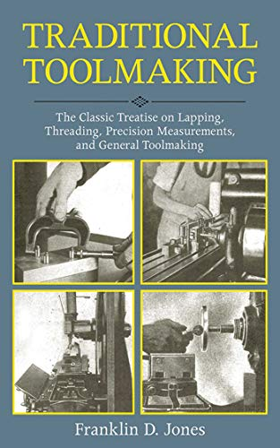 Traditional Toolmaking: The Classic Treatise on Lapping, Threading, Precision Measurements, and General - Die Diameter