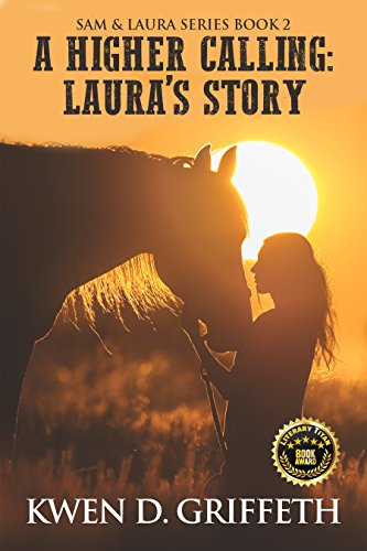 - A Higher Calling: Laura's Tale (Sam and Laura's Story Book 2)