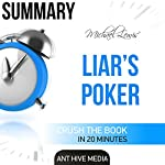 Summary: Michael Lewis' Liar's Poker: Rising Through the Wreckage on Wall Street |  Ant Hive Media