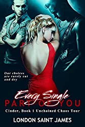 Every Single Part of You: Unchained Chaos Tour (Cinder Book 1)