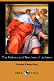 The Makers and Teachers of Judaism, Charles Foster Kent, 1406518999