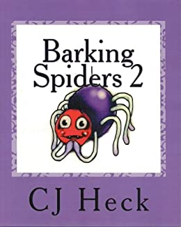 Barking Spiders 2 (Barking Spiders (and Other Such Stuff), Poetry for Children) by [Heck, CJ]