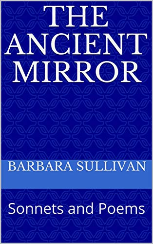 The Ancient Mirror: Sonnets and Poems