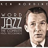 Word Jazz: The Complete 1950s Recordings by Ken Nordine