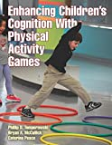 Improving Children's Cognition with Physical Activity Games, Tomporowski, Phillip D. and McCullick, Bryan A., 1450441424