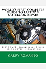 Worlds First Complete Guide To Laptop & Notebook Repair by Garry Romaneo (2011-03-27) Mass Market Paperback