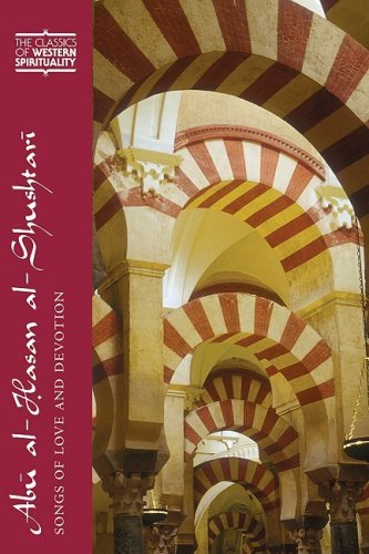 Abu Al-hasan Al-shushtari: Songs of Love and Devotion (Classics of Western Spirituality (Paperback))