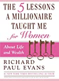 The Five Lessons a Millionaire Taught Me for Women, Richard Paul Evans, 1451691858