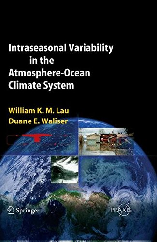 Intraseasonal Variability in the Atmosphere-Ocean Climate System (Springer Praxis Books)