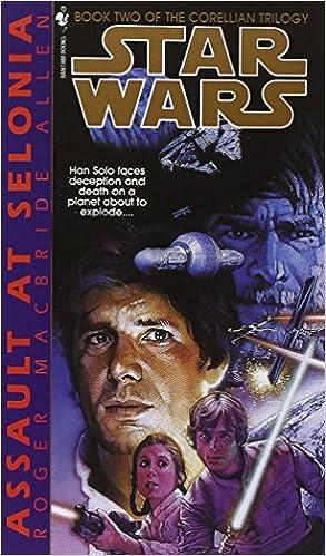 Download Assault at Selonia (Star Wars: The Corellian Trilogy, Book 2) PDF, azw (Kindle)