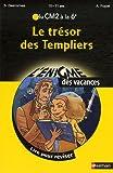 Le trésor des Templiers : Du CM2 à la 6e