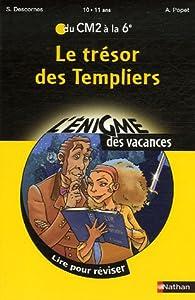 Le trésor des Templiers : Du CM2 à la 6e par Stéphane Descornes