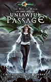 Unlawful Passage: Age Of Magic - A Kurtherian Gambit Series (The Rise of Magic Book 5)