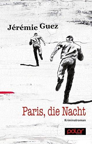 Paris, die Nacht: Kriminalroman
