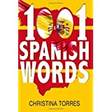 Spanish: 1001 Spanish Words, Increase Your Vocabulary with the Most Used Words in the Spanish Language