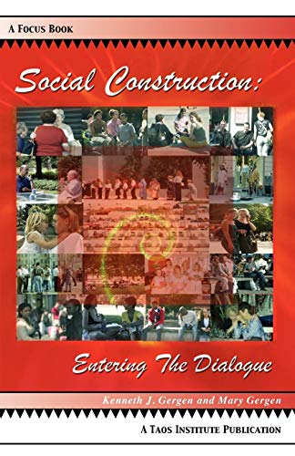 Social Construction: Entering the Dialogue (Focus Book)
