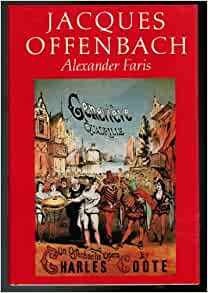 Jacques offenbach alexander faris 9780684167978 amazon for Ui offenbach