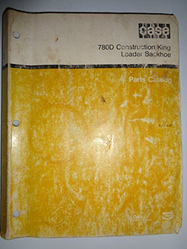 Case 780D Construction King Tractor Loader Backhoe Parts Catalog Book Manual 9/89 - Parts Loader Backhoe Catalog