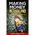 Making Money in Thailand: Small Business Startups in Thailand : A Guide to Success (Thailand Retirement Book 2)