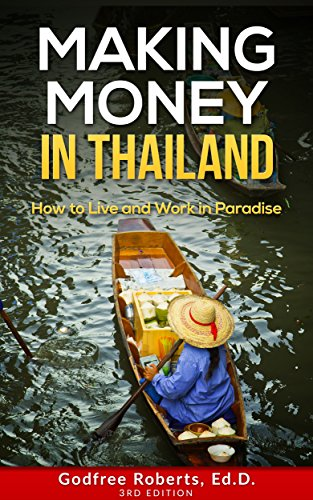 Book: Making Money in Thailand - A Retiree's Guide (Thailand Retirement) by Godfree Peter Roberts