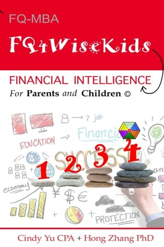 Financial Intelligence for Parents and Children: FQ4WiseKids (Volume 1)