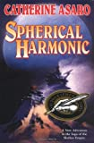 Spherical Harmonic: A Novel in the Saga of the Skolian Empire